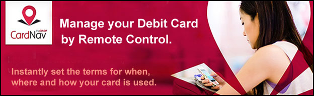 Manage your debit card by remote control. Instantly set the terms for when, where and how your card is used with CardNav.