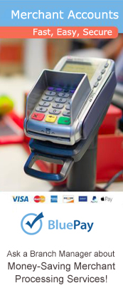 Save money on Merchant Credit Card Processing with BluePay. Talk to a Branch Manager for details!